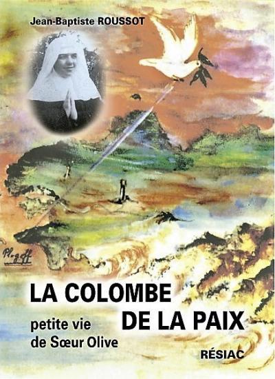 La colombe de la paix, petite vie de soeur Olive (Danzé)