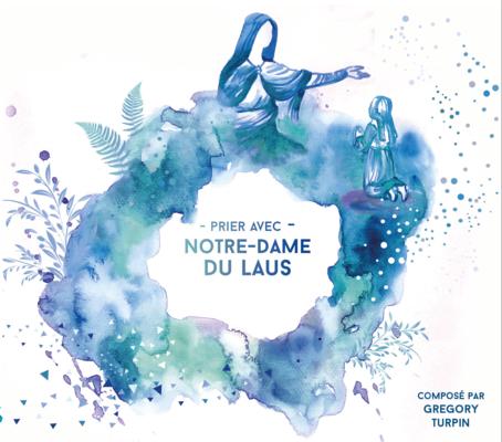 Prier avec Notre-Dame du Laus, CD de Grégory Turpin (04 92 50 94 08)